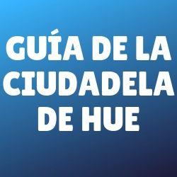 guia-ciudadela-de-hue